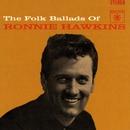The Folk Ballads Of Ronnie Hawkins/Ronnie Hawkins