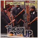 I'm F*ckin' You Up / Inner City Hoodlum/Poison Pen