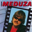 Eddie Meduza/Eddie Meduza