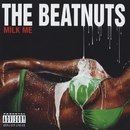 Milk Me/The Beatnuts