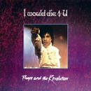 I Would Die 4 U/Prince & 3RDEYEGIRL