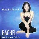 Dito Sa Puso Ko/Rachel Alejandro