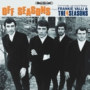 Off Seasons: Criminally Ignored Sides From Frankie Valli & The Four Seasons/Frankie Valli & The Four Seasons