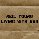 Living With War - In The Beginning/Neil Young with Crazy Horse