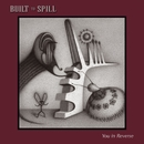 You In Reverse (U.S. Version)/Built To Spill