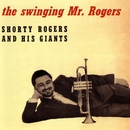 The Swinging Mr. Rogers/Shorty Rogers & His Giants