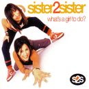 What'S A Girl To Do?/Sister2sister