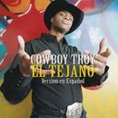 El Tejano/Cowboy Troy