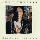 AKA Grafitti Man/John Trudell