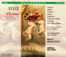 Lully : Phaëton/Rachel Yakar, Jennifer Smith, Véronique Gens, Howard Crook, Gérard Theruel, Philippe Huttenlocher, Marc Minkowski & Les Musiciens du Louvre