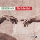 Christ Is Born/The Sistine Choir