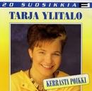 20 Suosikkia / Kerrasta poikki/Tarja Ylitalo