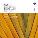 Poulenc, Alain & Duruflé : Organ Works/Marie-Claire Alain, Jean-Jacques Kantorow & Bamberg Symphony Orchestra