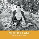 Motherland/Natalie Merchant