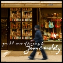 Pull Me Through/Jim Cuddy