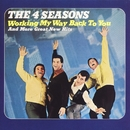 Working My Way Back To You/Frankie Valli & The Four Seasons