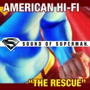 "The Rescue (single from ""Sound Of Superman"")/American Hi-Fi"