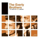 Definitive Pop: The Everly Brothers/The Everly Brothers