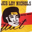 Easy Now/Jeb Loy Nichols