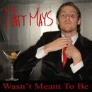 Wasn't Meant To Be/Matt Mays