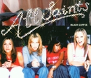 Black Coffee/All Saints