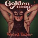 Weird Tales/Golden Smog