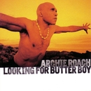 Looking For Butter Boy/Archie Roach