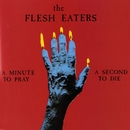 A Minute To Pray, A Second To Die (US DMD)/The Flesh Eaters