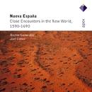 Nueva Española - Close Encounters of the New World, 1590-1690  -  Apex/Joel Cohen