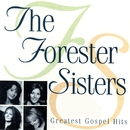 Greatest Gospel Hits/The Forester Sisters