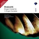 Hindemith : Organ Concerto & 3 Organ Sonatas  -  Apex/Anton Heiller, Milan Horvat & ORF Symphony Orchestra