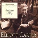 The Minotaur; Piano Sonata; Two Songs/Elliott Carter