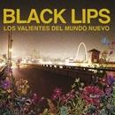Los Valientes del Mundo Nuevo (U.S. Version)/Black Lips