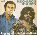 Volume 04 (As Gargantas de Ouro do Brasil)/Milionario e Jose Rico