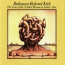 The Case Of The 3 Sided Dream In Audio Color/Rahsaan Roland Kirk