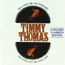 Why Can't We Live Together/Timmy Thomas