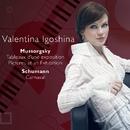 Mussorgsky : Pictures & Schumann : Carnaval/Valentina Igoshina