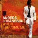 When I Become Me/Anders Johansson