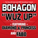 Wuz Up (U.S. Single)/Bohagon