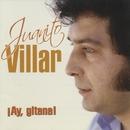 ¡Ay gitana! (Dienc)/Juanito Villar
