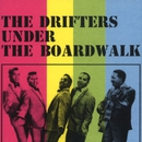 Under The Boardwalk/The Drifters