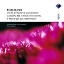 Martin : Petite symphonie concertante, 6 Monologues & Concerto for 7 Wind Instruments  -  Apex/Armin Jordan & Orchestre de la Suisse Romande