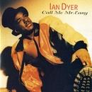 Call Me Mr. Easy/Ian Dyer
