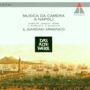 Musica da camera a Napoli/Giovanni Antonini & Il Giardino Armonico