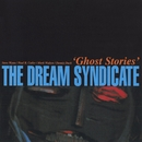 Ghost Stories/The Dream Syndicate