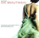 Busoni : Die Brautwahl/Graham Clark, Siegfried Vogel, Roman Trekel, Daniel Barenboim & Staatskapelle Berlin