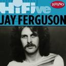Rhino Hi-Five: Jay Ferguson/Jay Ferguson