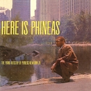 Here Is Phineas/Phineas Newborn Jr.