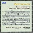 Beethoven : Complete Works for Cello and Fortepiano/Anssi Karttunen and Tuija Hakkila