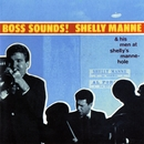 Boss Sounds: Shelly Manne & His Men At Shelly's Manne-Hole [Live]/Shelly Manne & His Men